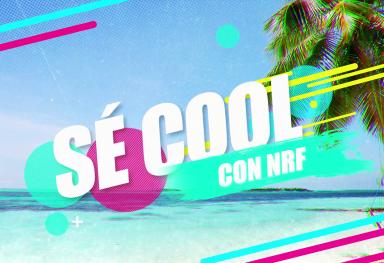 """""""Sé Cool"""" con NRF"""